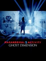 Paranormal Activity 5 The Ghost Dimension